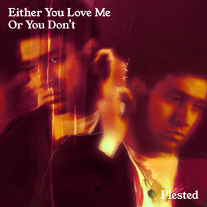 Album Either You Love Me Or You Don't from Plested