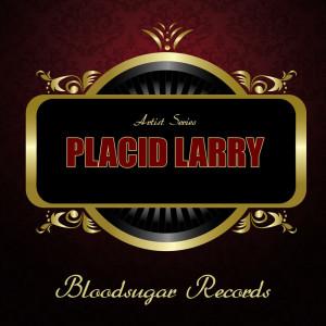 Album Artist Series from Placid Larry