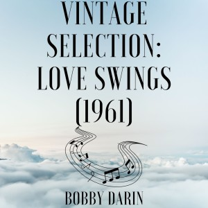 Album Vintage Selection: Love Swings (1961) (2021 Remastered) from Bobby Darin