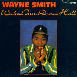 Album Wicked Inna Dance Hall from Wayne Smith
