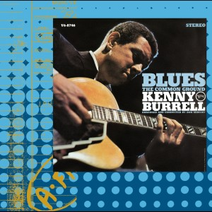 Blues - The Common Ground 1968 Kenny Burrell