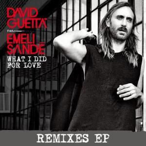 David Guetta的專輯What I Did for Love (feat. Emeli Sandé) (Remixes EP)
