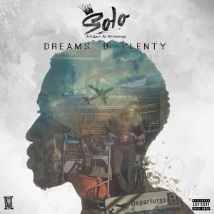 Album Dreams B Plenty (Explicit) from Solo Ntsizwa Ka Mthimkhulu