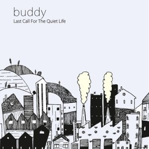 Album Last Call for the Quiet Life from Buddy