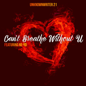 Unknownwriter 21的專輯Can't Breathe Without U