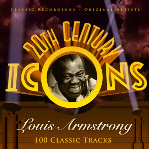 Louis Armstrong的專輯20th Century Icons - Louis Armstrong (100 Classic Tracks)