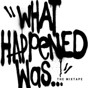 Album What Happened Was (The Mixtape) from KJ-52