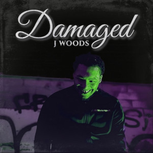 Album Damaged (Explicit) from J Woods