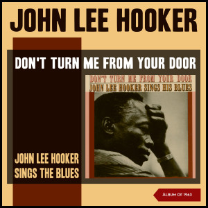 John Lee Hooker的專輯Don't Turn Me from Your Door (John Lee Hooker Sings the Blues)