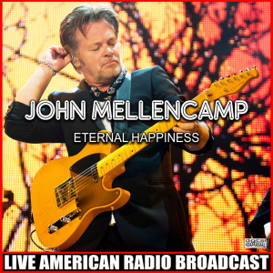 Album Eternal Happiness (Live) from John Mellencamp