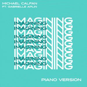 Album Imagining (feat. Gabrielle Aplin) (Piano Version) from Michael Calfan