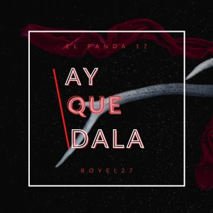 Album Ay Que Dala from Royel 27