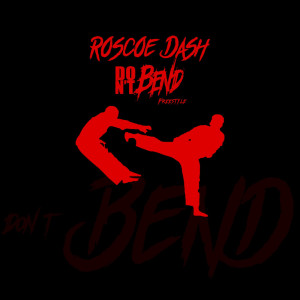 Album Don't Bend from Roscoe Dash