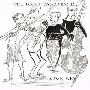 Album Love Key from Todd Taylor Band