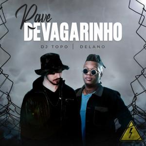 Album Rave Devagarinho (Explicit) from Delano