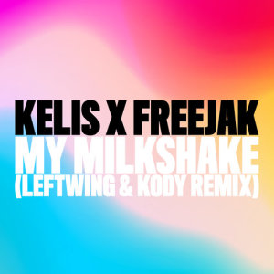 Kelis的專輯My Milkshake (Leftwing : Kody Remix)