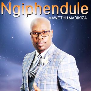 Album Ngiphendule from Mawethu Madikiza