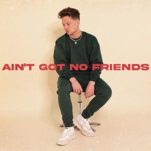 Ain't Got No Friends dari Conor Maynard