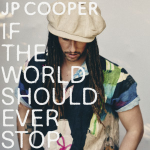 JP Cooper的專輯If The World Should Ever Stop