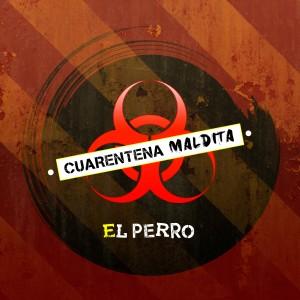 Album Cuarentena Maldita from El Perro Original