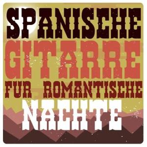 Album Spanische Gitarre Für Romantische Nächte from Tanz Musik Akademie