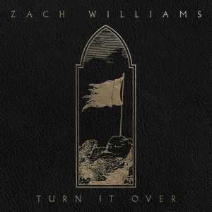 Album Turn It Over from Zach Williams