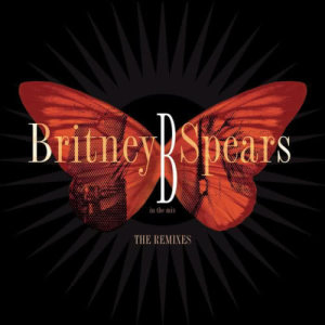Album B in the Mix, The Remixes [Deluxe Version] from Britney Spears