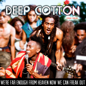 Album We're Far Enough from Heaven Now We Can Freak Out (Explicit) from Deep Cotton