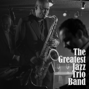 Album The Greatest Jazz Trio Band (Calmly Background Music, Good Jazz, Meetings with People) from Background Music Masters