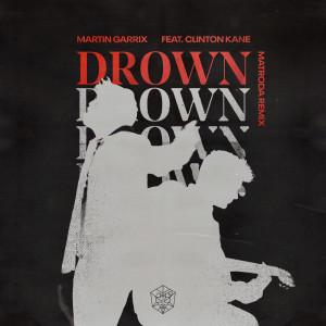 อัลบัม Drown (feat. Clinton Kane) (Matroda Remix) ศิลปิน Martin Garrix