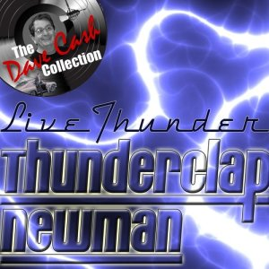 Album Live Thunder - [The Dave Cash Collection] from Thunderclap Newman