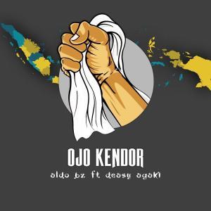 Ojo Kendor dari Aldo Bz
