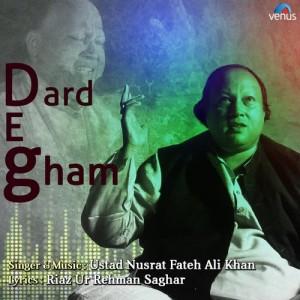 Ustad Nusrat Fateh Ali Khan的專輯Dard-e-Gham