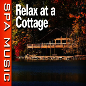 Listen to Relaxing Cottage Vacation with Music song with lyrics from SPA Music