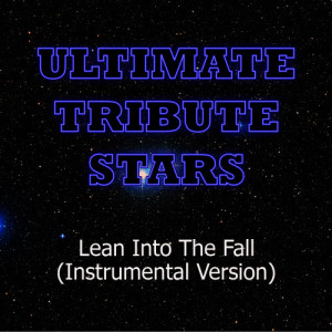 Ultimate Tribute Stars的專輯Mona - Lean Into The Fall (Instrumental Version)