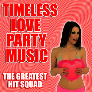 The Greatest Hit Squad的專輯Timeless Love Party Music
