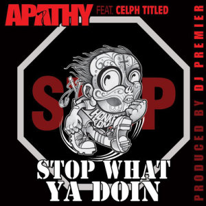 Listen to Stop What Ya Doin' (feat. Celph Titled) [Acapella] song with lyrics from Apathy