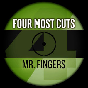 Album Four Most Cuts Presents - Mr. Fingers from Mr. Fingers