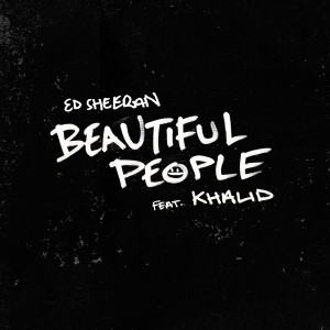 Ed Sheeran的專輯Beautiful People (feat. Khalid)