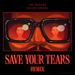 Ariana Grande的專輯Save Your Tears (Remix)