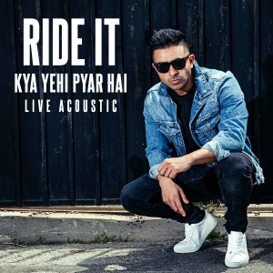 Ride It (Kya Yehi Pyar Hai) dari Jay Sean