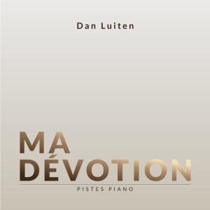 Album Ma Dévotion (Pistes Piano) from Dan Luiten
