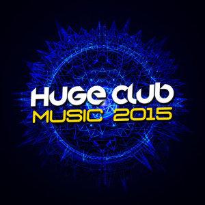 Huge Club Music 2015