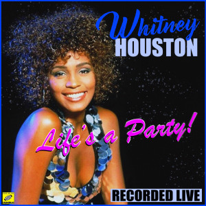 Whitney Houston的專輯Life's A Party