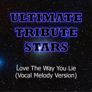 Ultimate Tribute Stars的專輯Eminem & Rihanna - Love The Way You Lie (Vocal Melody Version)
