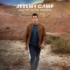 Album Keep Me In The Moment from Jeremy Camp