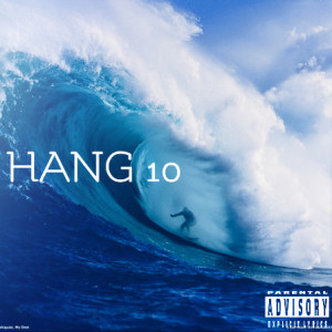 Album Hang 10 (Explicit) from Mo Phire