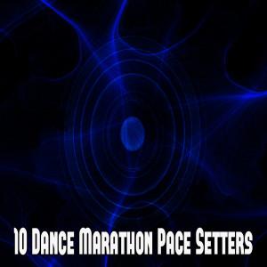 10 Dance Marathon Pace Setters