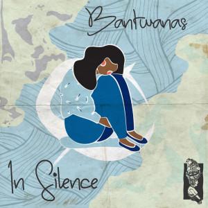 Album In Silence from Bantwanas
