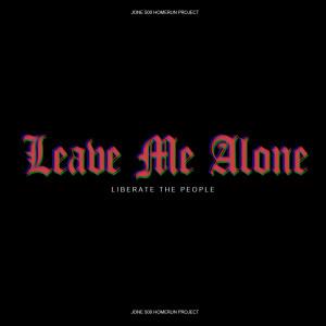 อัลบัม Leave Me Alone ศิลปิน Liberate The People